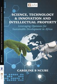 Cover for Science, Technology & Innovation and Intellectual Property: Leveraging Openness for Sustainable Development in Africa