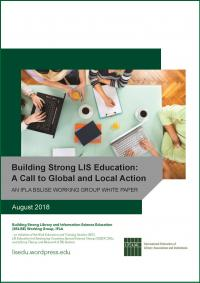 Cover for Building Strong LIS Education: A Call to Global and Local Action – An IFLA BSLISE Working Group White Paper